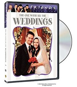 Friends - The One with All the Weddings DVD.jpg