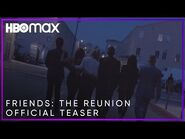 Friends- The Reunion - Official Teaser - HBO Max