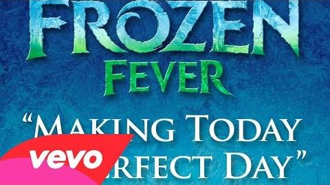 "Making Today a Perfect Day (From ""Frozen Fever"") (Audio)"