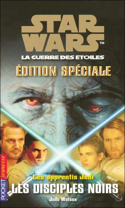 Les Apprentis Jedi : Édition Spéciale II : Les Disciples Noirs