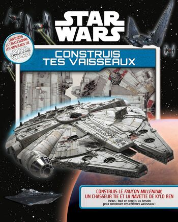 Star Wars : Construis tes vaisseaux