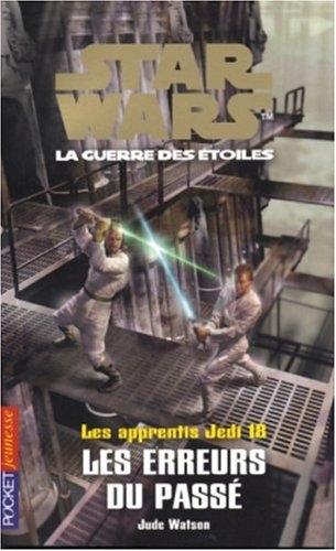 Les Apprentis Jedi : Les Erreurs du Passé