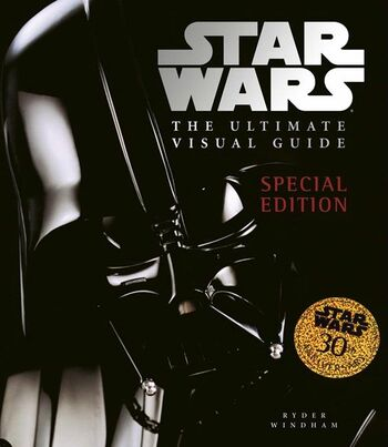 Star Wars: The Ultimate Visual Guide: Special Edition