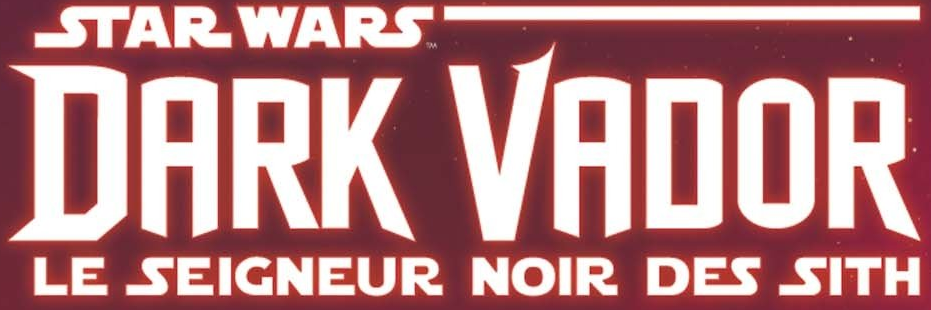 Star Wars: Dark Vador: Seigneur Noir des Sith