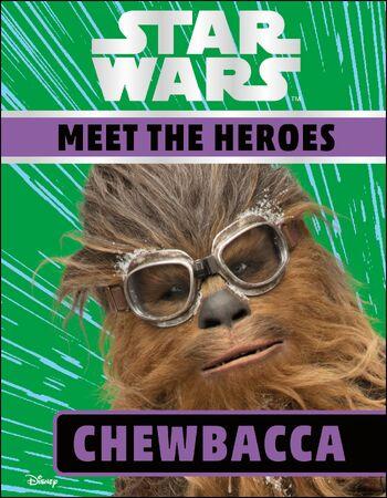 Star Wars: Meet the Heroes: Chewbacca