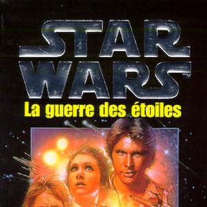 Star Wars Episode Iv Un Nouvel Espoir Roman Star Wars Wiki Fandom