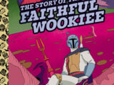 The Story of the Faithful Wookiee (Little Golden Book)