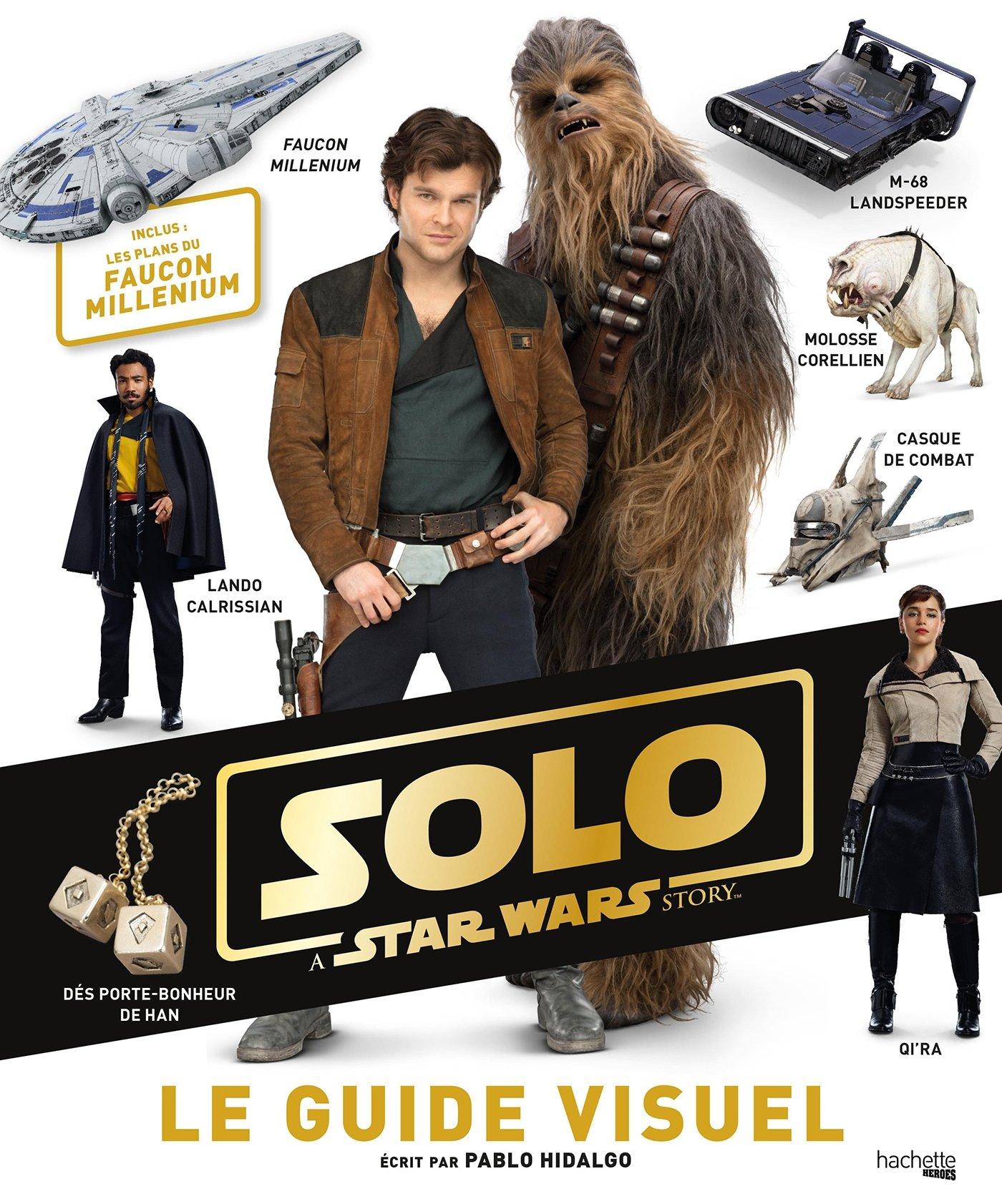Star Wars : Solo : Le Guide Visuel