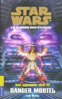 Les Apprentis Jedi : Danger Mortel