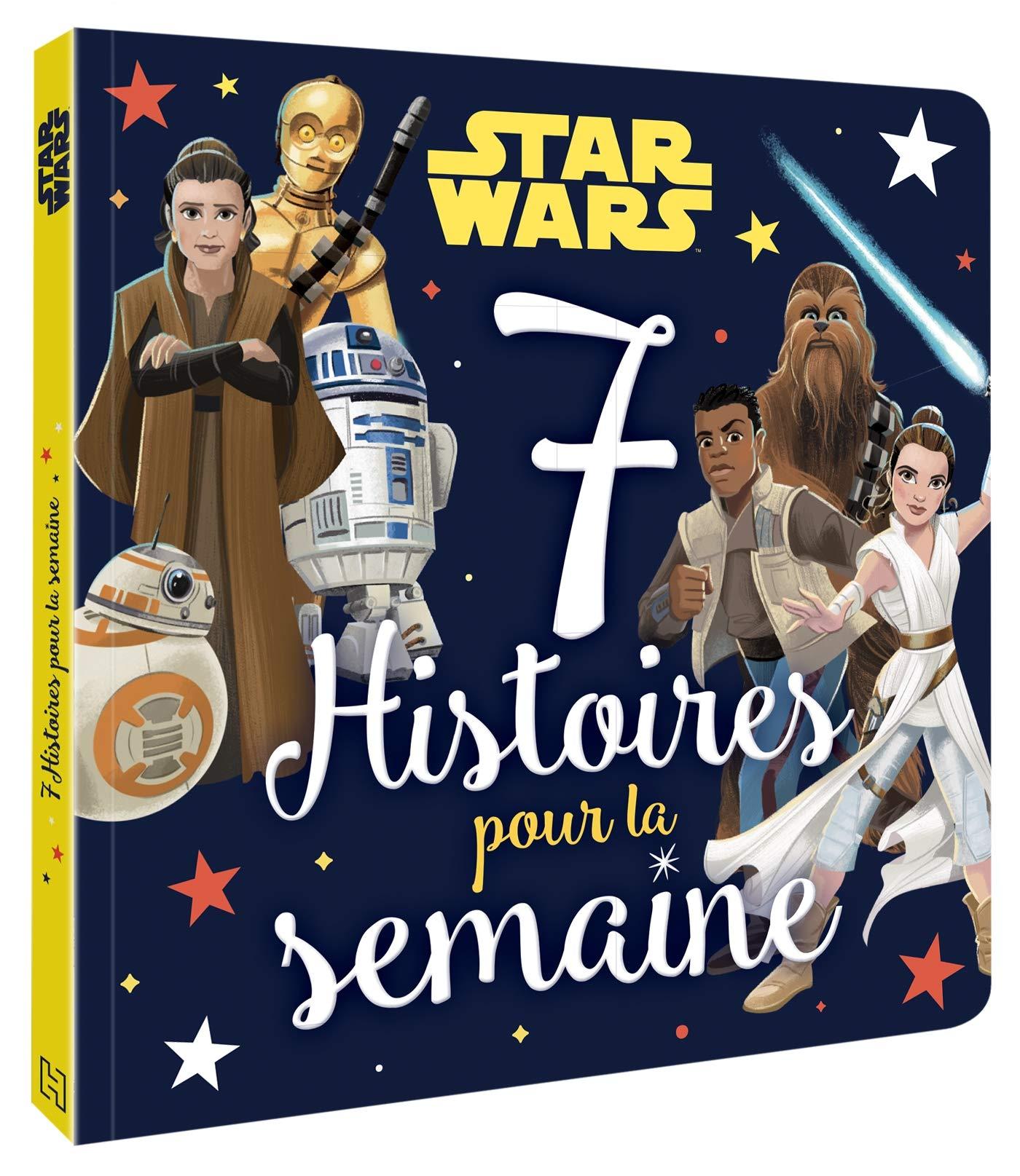 Star Wars : 7 Histoires pour la semaine