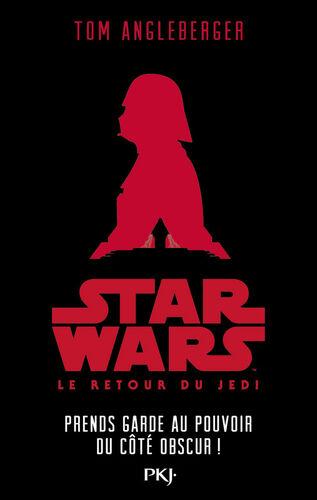 Le Retour du Jedi : Prends garde au pouvoir du Côté Obscur !