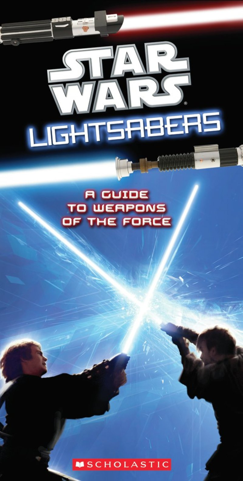 Star Wars: Lightsabers: A Guide to Weapons of the Force