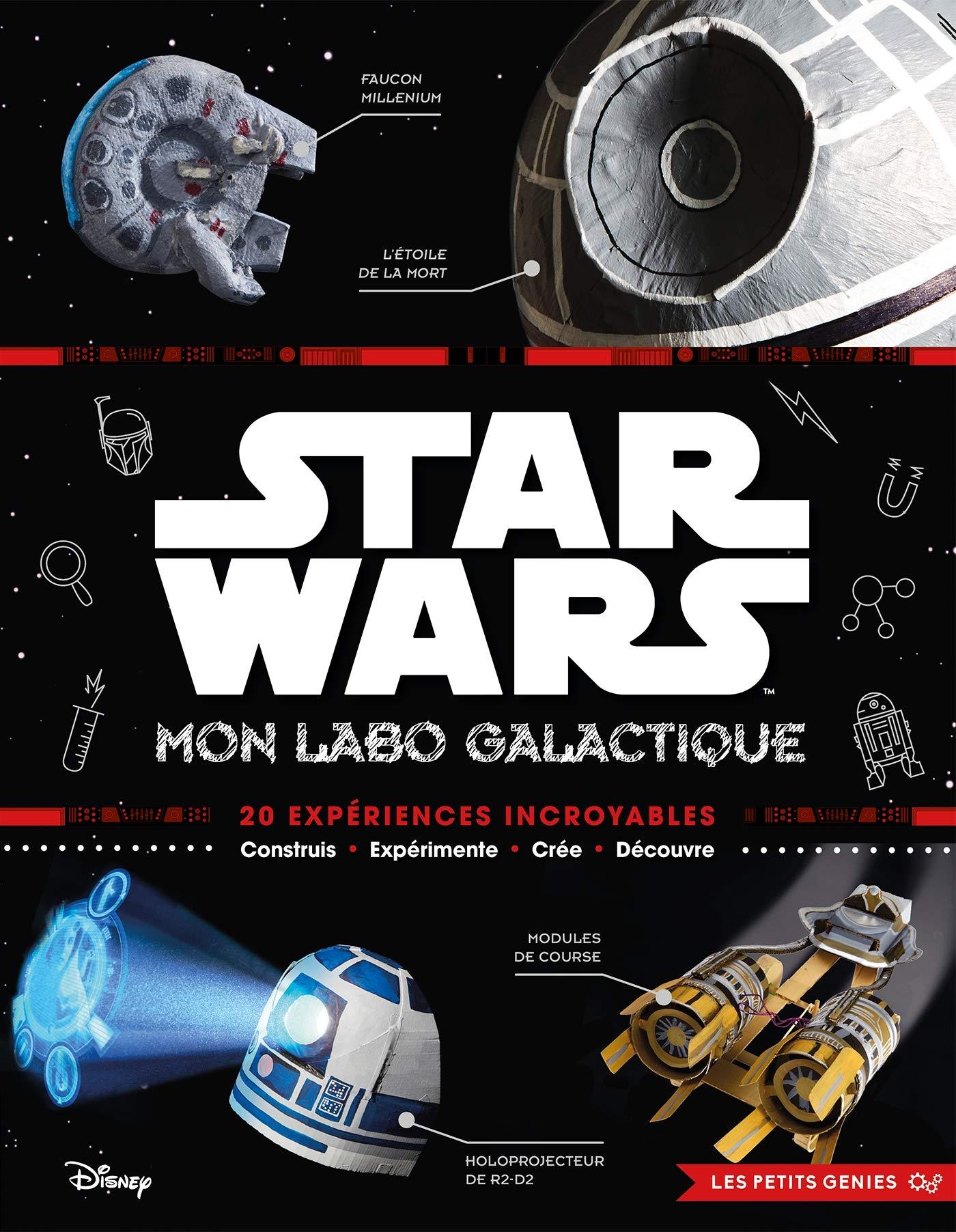 Star Wars : Mon labo galactique : 20 expériences incroyables