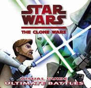 Star Wars: The Clone Wars: Visual Guide Ultimate Battles