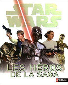 Star Wars : Les Héros de la Saga