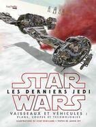 Star Wars Les Derniers Jedi Vaisseaux et véhicules plans, coupes et technologies