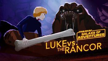 Luke, la colère du Rancor