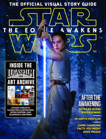 Star Wars: The Force Awakens — The Official Visual Story Guide