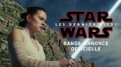 Star Wars Les Derniers Jedi - Nouvelle bande-annonce (VOST)