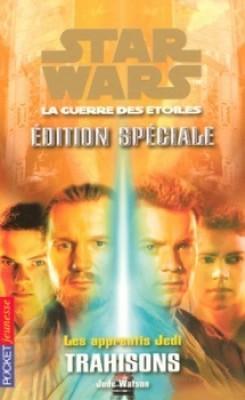 Les Apprentis Jedi : Édition Spéciale I : Trahisons