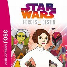Forces du Destin - Leia princesse rebelle.jpg