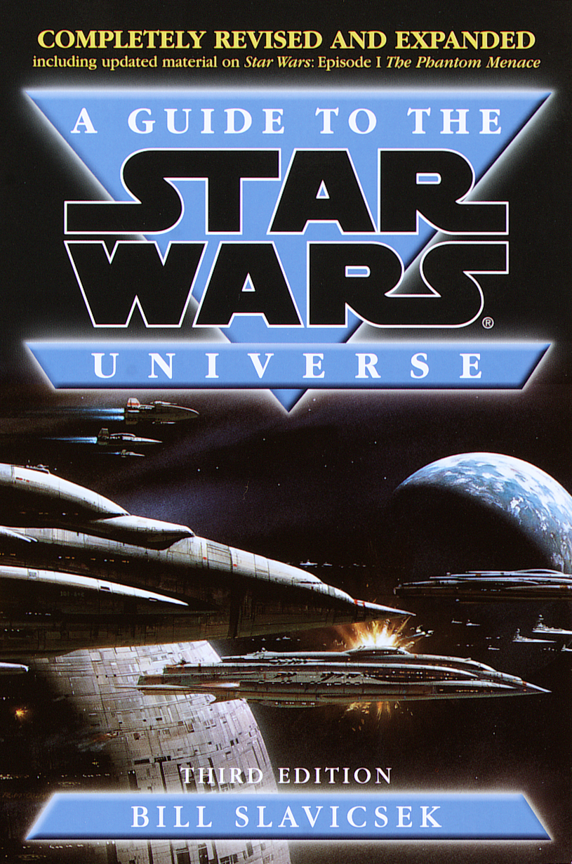 A Guide to the Star Wars Universe, Third Edition, Revised and Expanded