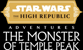 Star Wars: The High Republic Adventures — The Monster of Temple Peak