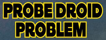 Problèmes de droïde sonde