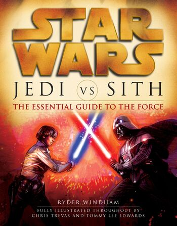 Jedi vs. Sith: The Essential Guide to the Force