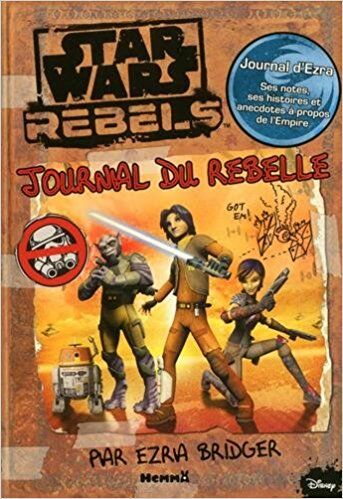 Star Wars Rebels : Journal du rebelle par Ezra Bridger