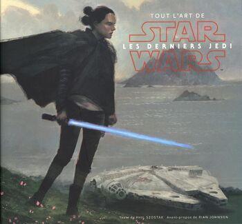 Star Wars : Tout l'art de Star Wars : Les Derniers Jedi