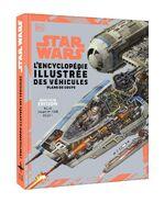 Star Wars: L'Encyclopédie Illustrée des Véhicules