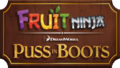 Fruit Ninja Puss in Boots.png
