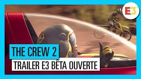 The Crew 2 Trailer Bêta Ouverte – Commencez votre histoire E3 2018 OFFICIEL VOSTFR HD