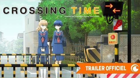 Crossing Time - TRAILER OFFICIEL Crunchyroll