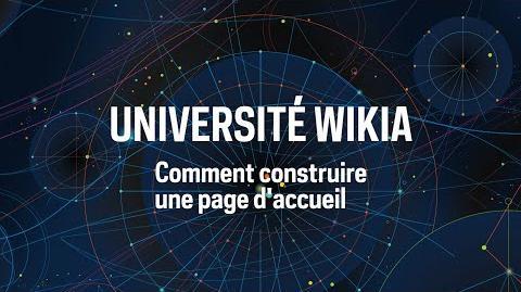 Université Wikia - Comment construire une page d'accueil