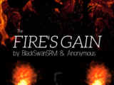 The Fire's Gain - By BlackSwanSRM
