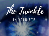 The Twinkle In Your Eye