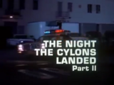 The Night the Cylons Landed, Part Ⅱ
