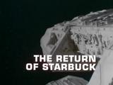 The Return of Starbuck
