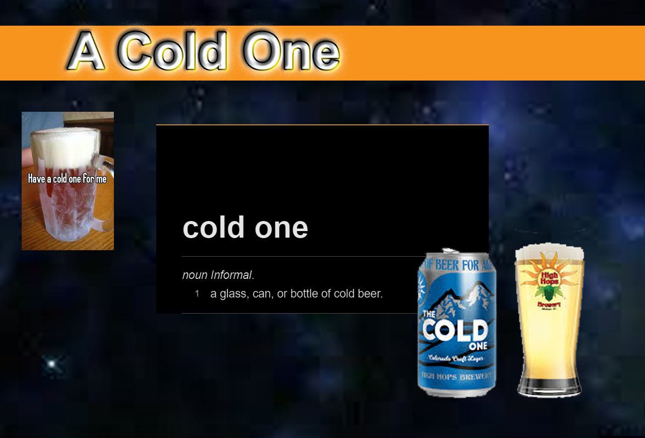 A cold one