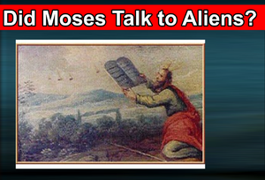 Did Moses Talk to Aliens.png