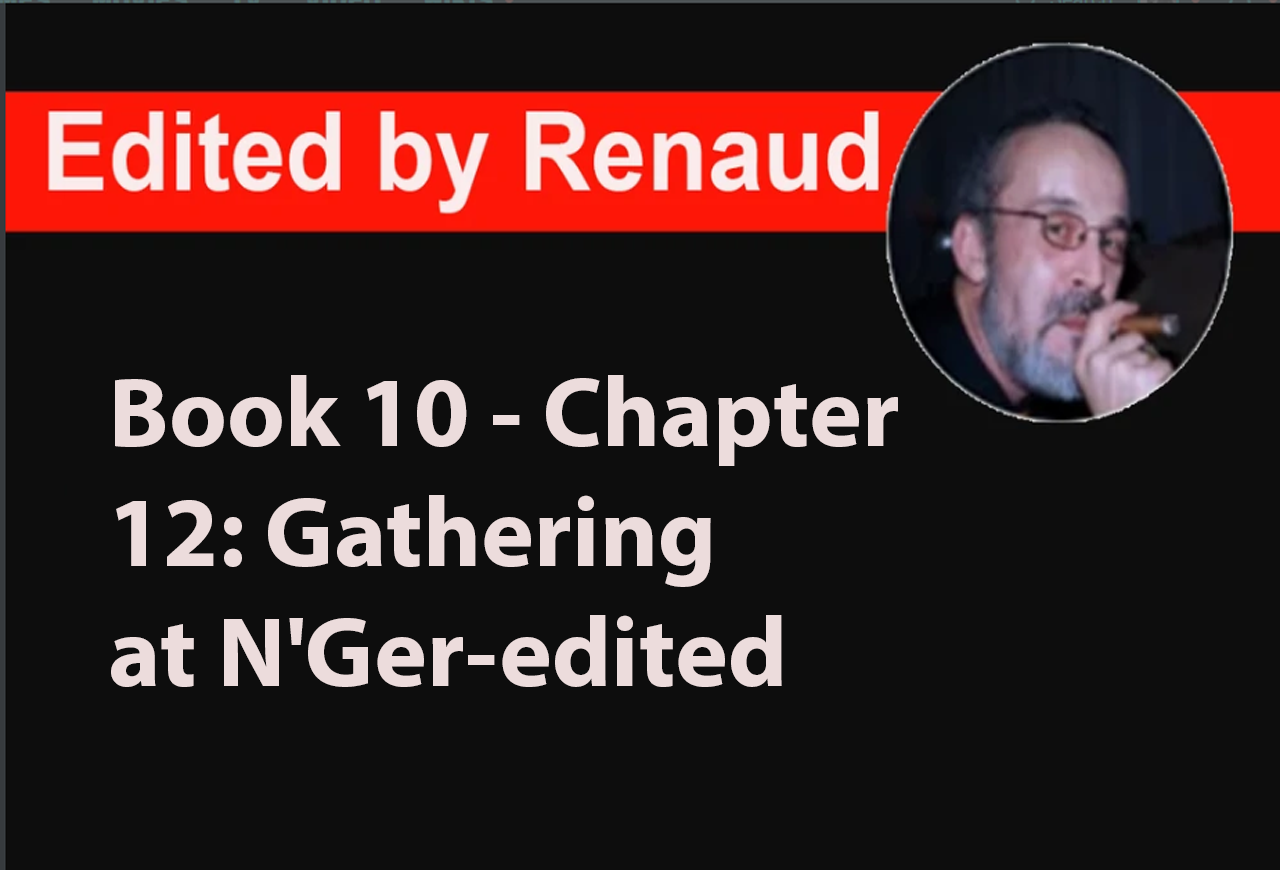 Book 10 - Chapter 12: Gathering at N'Ger-edited