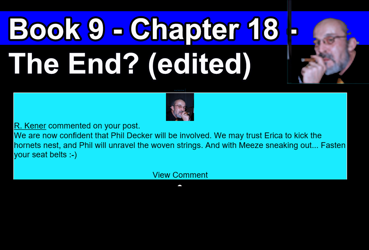 Book 9 - Chapter 18 - The End? (edited)