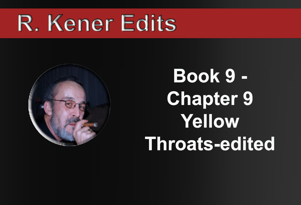 Book 9 - Chapter 9 Yellow Throats-edited