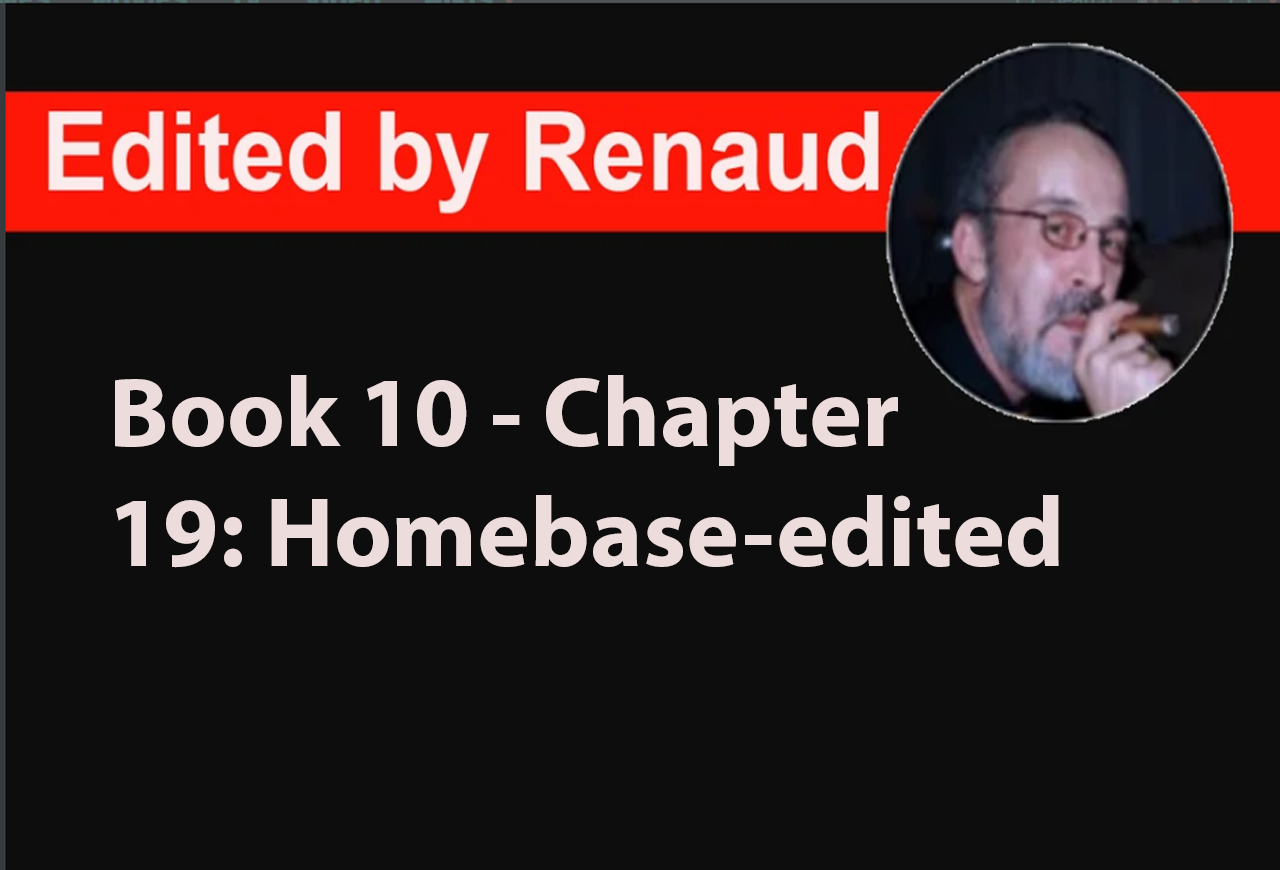 Book 10 - Chapter 19: Homebase-edited