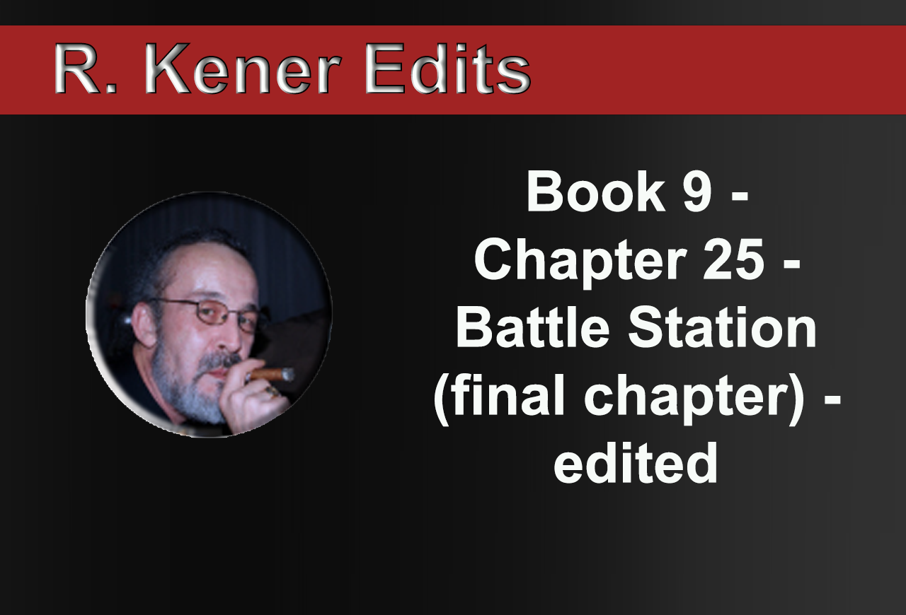 Book 9 - Chapter 25 - Battle Station (final chapter) - edited