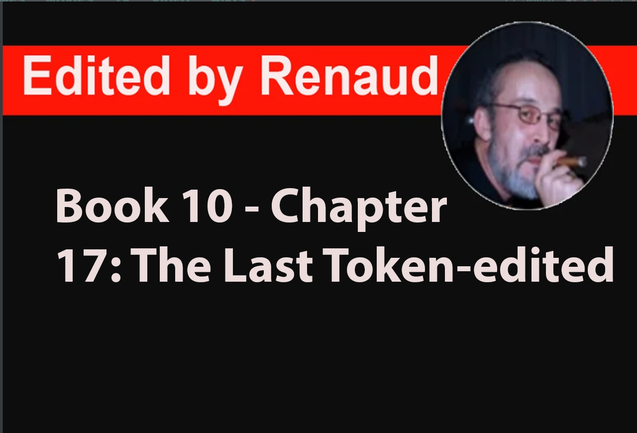 Book 10 - Chapter 17: The Last Token-edited