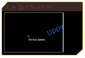Far Out System1.png