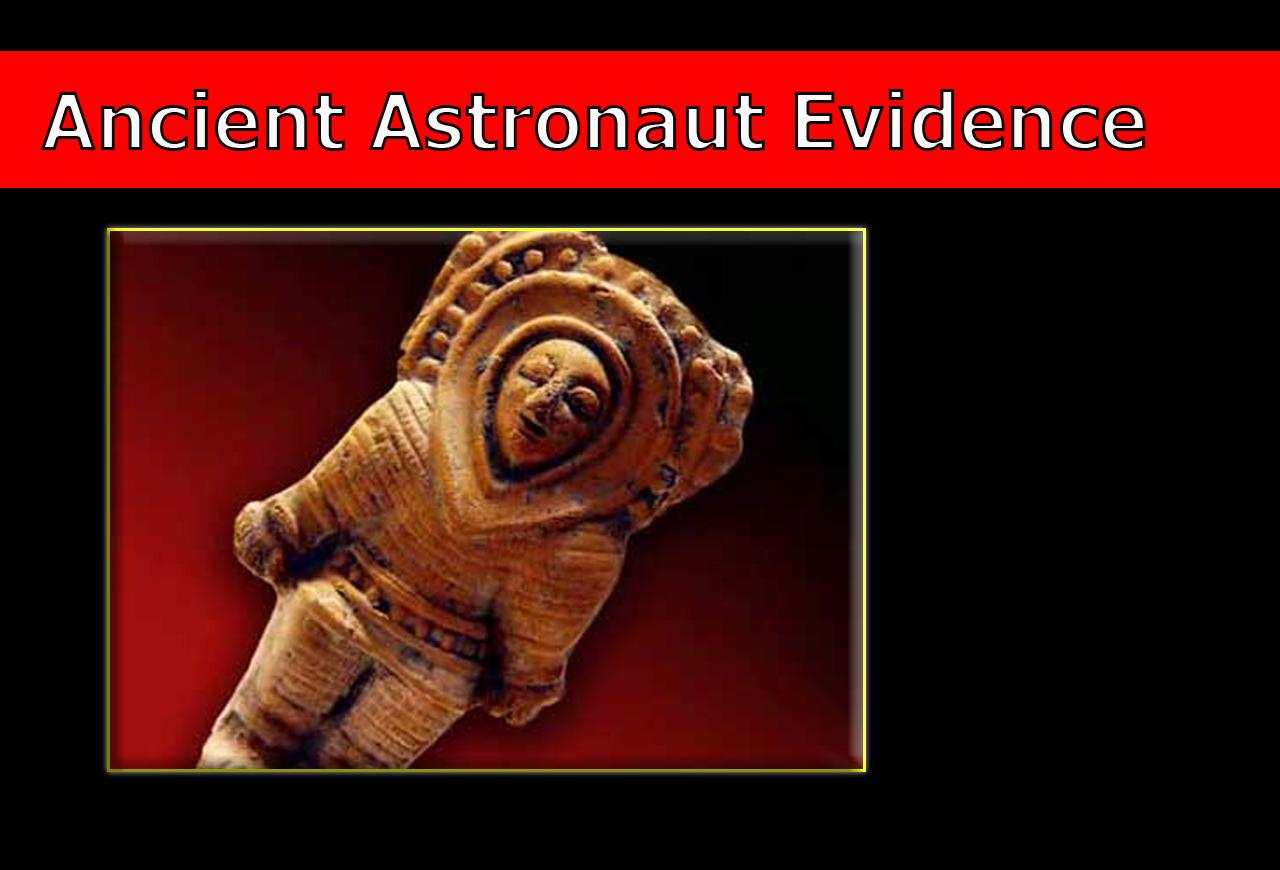 Ancient Astronaut Evidence